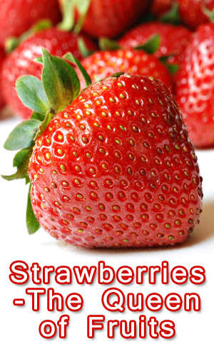 Strawberries The Queen of Fruits