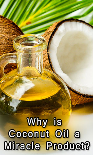 Why is Coconut Oil a Miracle Product