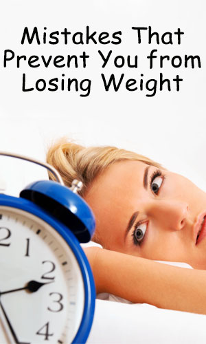 Mistakes Prevent Losing Weight