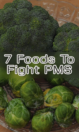 7 Foods To Fight PMS