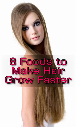 8 Foods to Make Hair Grow Faster