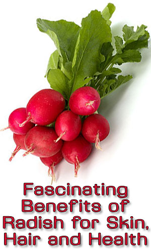 Fascinating Benefits of Radish for Skin, Hair and Health