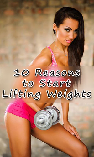 10 Reasons to Start Lifting Weights