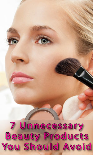 7 Unnecessary Beauty Products You Should Avoid