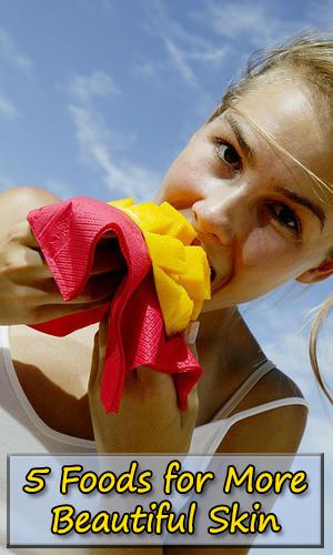 5 Foods for More Beautiful Skin