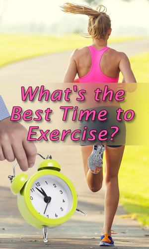 What's the Best Time to Exercise