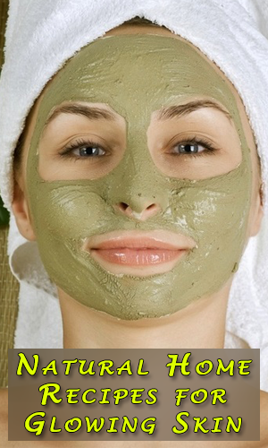 Natural Home Recipes for Glowing Skin