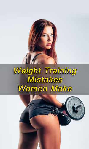Weight Training Mistakes Women Make