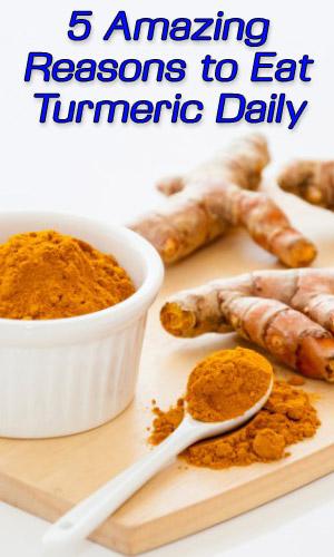 5 Amazing Reasons to Eat Turmeric Daily